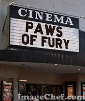Paws of Fury theater sign